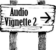 navigation button to Audio Vignette 2