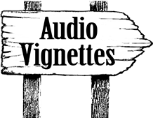 signpost linking to Audio Vignettes